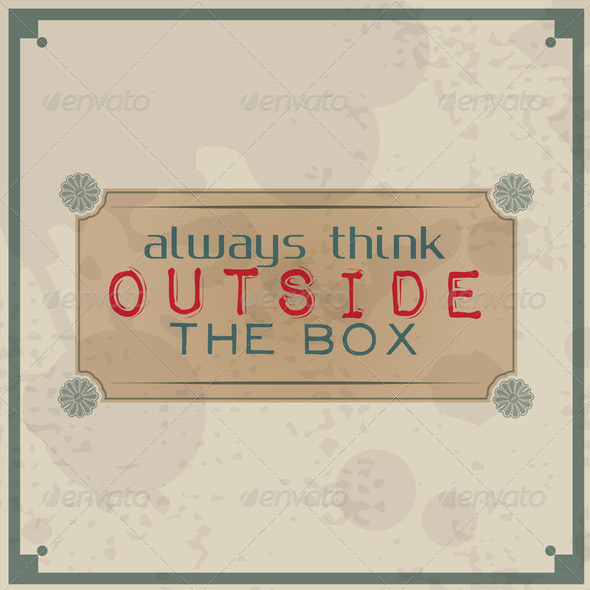 Always think outside the box